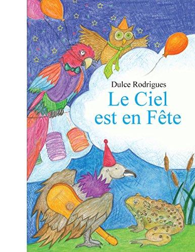 Le ciel est en fête : Un conte du folklore brésilien par Dulce Rodrigues
