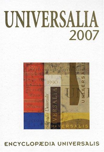 Universalia 2007 : La politique, les connaissances, la culture en 2006 par Michel Bettane, Thierry Sanjuan, Daniel Sauvaget, Françoise Le Goaziou, Collectif