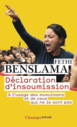 Dclaration d'insoumission : A l'usage des musulmans et de ceux qui ne le sont pas