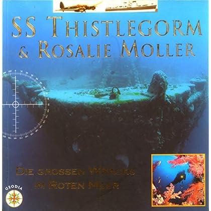 Ss Thistlegorm & Rosalie Moller. Die Grossen Wracks Im Roten Meer