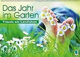 Das Jahr im Garten: Freude am Landleben (Wandkalender 2019 DIN A2 quer): Der Garten: Ein Ort zum Wohlfühlen (Monatskalender, 14 Seiten ) (CALVENDO Orte)