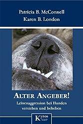 Alter Angeber!: Leinenaggression bei Hunden verstehen und beheben
