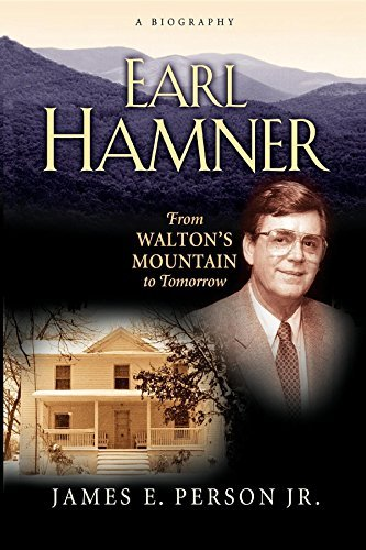 Earl Hamner: From Walton's Mountain to Tomorrow by James E Person (2012-07-28)