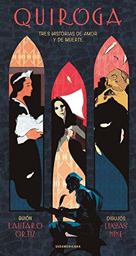 Quiroga: Tres historias de amor y de muerte