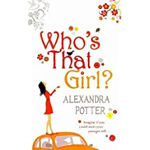 [Who's That Girl?] (By (author) Alexandra Potter) [published: January, 2009]