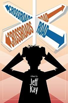 Crossroads Road: A Novel (English Edition) von [Kay, Jeff]