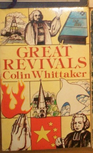 Great revivals: God's men and their message by Colin Whittaker (1984-08-05)