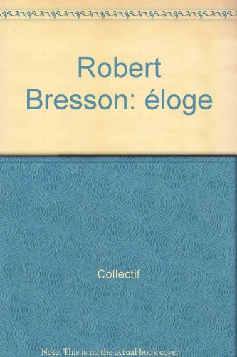 Robert Bresson - Éloge