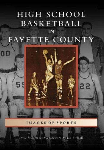 High School Basketball in Fayette County (Images of Sports: Kentucky) by Dave Redden (2008-10-22)