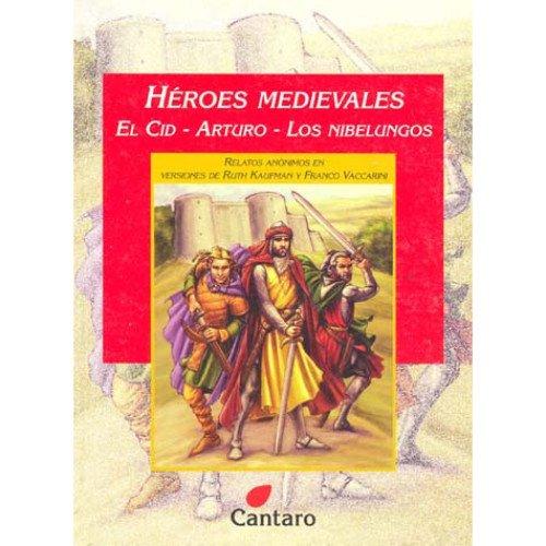 PDF Heroes Medievales. El Cid - Arturo - Los Nibelungos Download ...