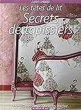 Secrets de tapissiers - Les têtes de lit