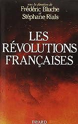 Les Révolutions françaises : Les phénomènes révolutionnaires en France, du Moyen âge à nos jours