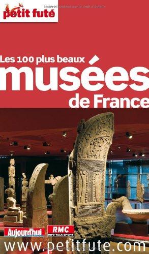 Petit Futé Les 100 plus beaux musées de France