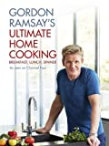 Gordon Ramsay's Ultimate Home Cooking (Hardcover)