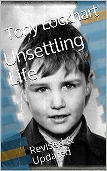 Unsettling Life: Revised & Updated (English Edition) von [Lockhart, Tony]
