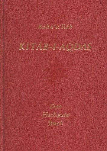 Der Kitáb-i-Aqdas: Das heiligste Buch