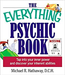 The Everything Psychic Book: Tap into Your Inner Power and Discover Your Inherent Abilities (Everything®)