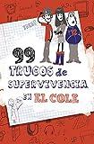99 trucos de supervivencia en el cole (Jóvenes lectores)