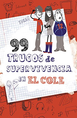 99 trucos de supervivencia en el cole! / 99 Survival Tips in the School! por Lola Glez, Javier Carbajo