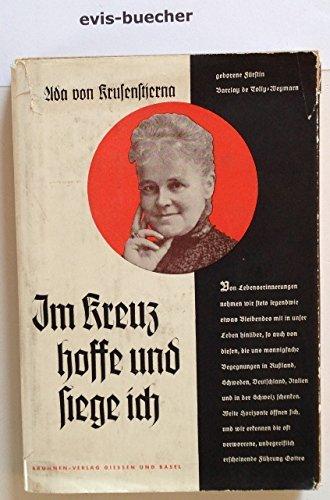 Im Kreuz hoffe und siege ich, gebundene Ausgabe, Lebenserinnergn / Ada v. Krusenstjerna, geb. Fürstin Barclay de Tolly-Weymarn, (Ada Brunnen)