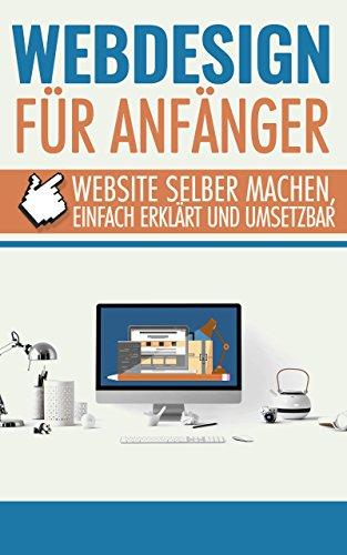 Webdesign für Anfänger: Website selber machen, einfach erklärt und umsetzbar