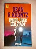 Unheil über der Stadt - Dean R. Koontz