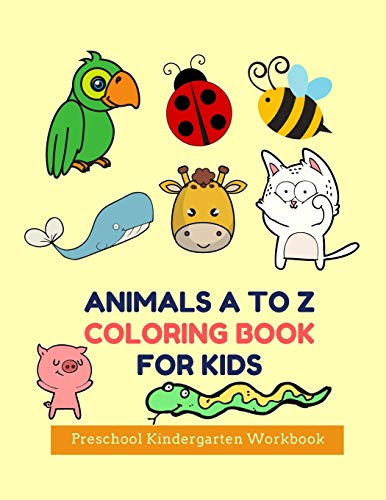 Animals A to Z Coloring Book for Kids Preschool Kindergarten Workbook: Smart ABC English Education Learning Activity Skills Age 3-8, 8.5