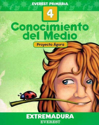 Conocimiento del Medio 4º Primaria. Proyecto Ágora. Extremadura: Everest Primaria