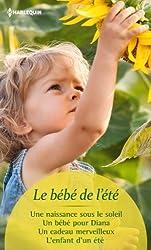 Le bébé de l'été : Une naissance sous le soleil - Un bébé pour Diana - Un cadeau merveilleux - L'enfant d'un été (Volume multi thématique)
