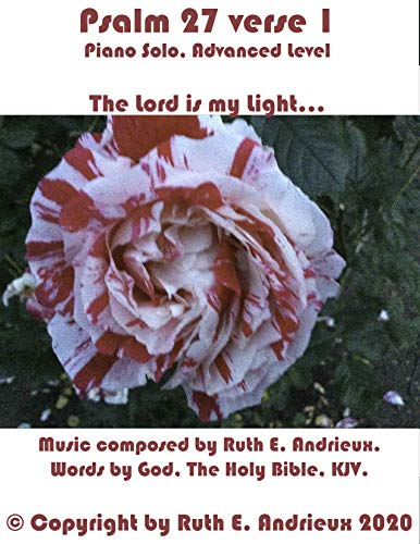 Psalm 27 verse 1, Piano Solo, Advanced Level: The Lord is my Light... (English Edition)
