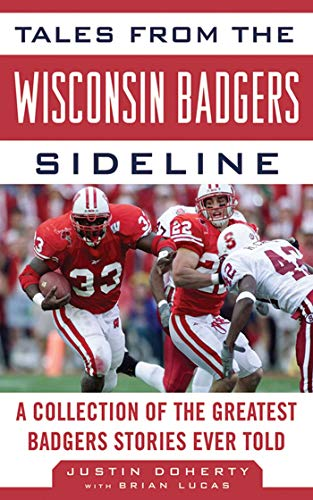 Tales from the Wisconsin Badgers Sideline: A Collection of the Greatest Badgers Stories Ever Told (Tales from the Team) (English Edition) Kicker Ks-serie