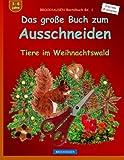 BROCKHAUSEN Bastelbuch Bd. 1 - Das grosse Buch zum Ausschneiden: Tiere im Weihnachtswald (Weihnachten - Kleinste Entdecker)