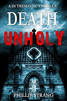 Death Unholy (DI Tremayne Thriller Series Book 1) (English Edition) van [Strang, Phillip]
