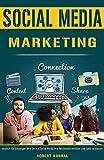 Social Media Marketing deutsch für Einsteiger Wie Sie mit Social Media Ihre Reichweite erhöhen und Geld verdienen