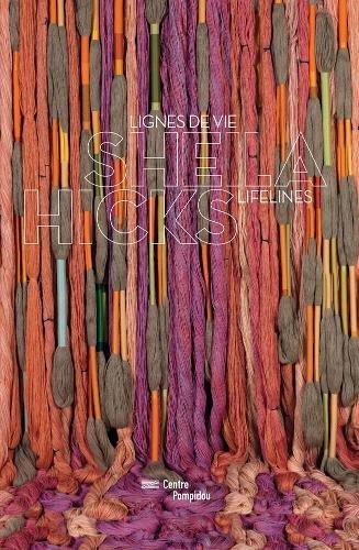 Sheila Hicks - Lignes de Vie. Lifelines