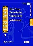 Das Neue Praktische Chinesisch /Xin shiyong hanyu keben / Das Neue Praktische Chinesisch - Arbeitsbuch 1