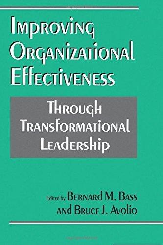 Improving Organizational Effectiveness through Transformational Leadership (1993-10-20)