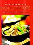 Scarica Libro Wok e fritture (PDF,EPUB,MOBI) Online Italiano Gratis