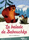 Balade de babouchka (La) : contes et merveilles de Russie | Tatarsky, Alexander. Metteur en scène ou réalisateur