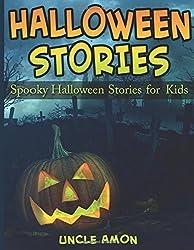 Halloween Stories: Spooky Halloween Stories for Kids: Volume 2 (Halloween Short Stories for Kids) by Uncle Amon (2015-08-10)