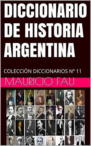 DICCIONARIO DE HISTORIA ARGENTINA: COLECCIÓN DICCIONARIOS Nº 11