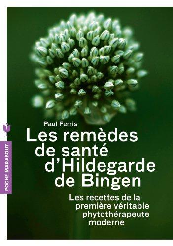 Les remèdes d'Hildegarde de Bige...
