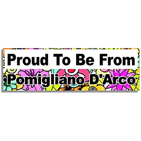 Proud To Be From Pomigliano D'Arco Car Sticker Sign / Auto Adesivi - Decal Bumper (Archi Wall Art)