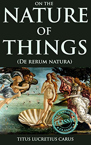 on-the-nature-of-things-de-rerum-natura-the-roman-didactic-poem-for-epicurean-philosophy-with-richly