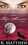 Scarica Libro Un Esperimento con i Lupi Mannari Parte 6 (PDF,EPUB,MOBI) Online Italiano Gratis