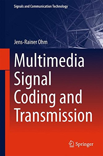 Multimedia Signal Coding and Transmission (Signals and Communication Technology) por Jens-Rainer Ohm