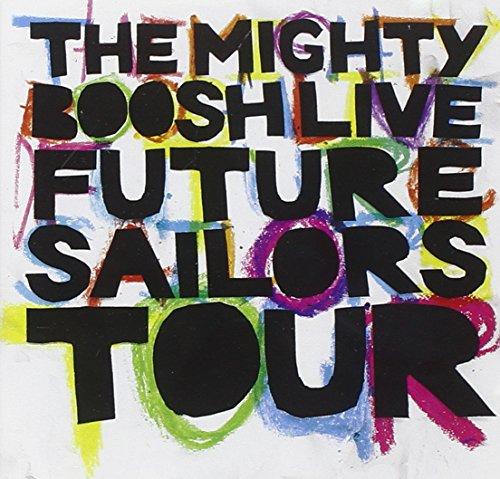 MIGHTY BOOSH FUTURE SAILORS TOUR (CD)