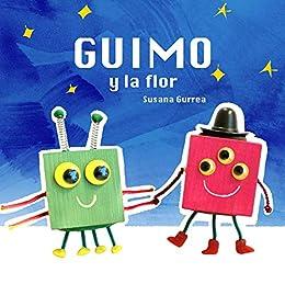 Guimo y la flor: Cuento infantil, primeros lectores (1 a 5 años ...