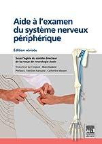 Aide à l'examen du système nerveux périphérique - Édition révisée de Comité directeur de la revue de neurologie Brain
