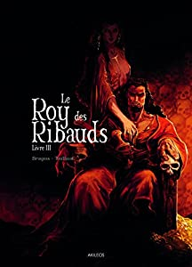 "Afficher ""Le Roy des Ribauds n° 3 Le Roy des Ribauds - Livre III"""